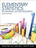 Elementary Statistics in Criminal Justice Research, Fox, James Alan and Levin, Jack A., 0132987309