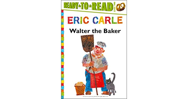 Amazon.com: Walter the Baker (The World of Eric Carle ...