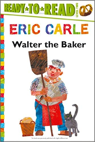 https://www.amazon.com/Walter-Baker-World-Eric-Carle/dp/1481409174/ref=as_li_ss_tl?s=books&ie=UTF8&qid=1488154661&sr=1-1&keywords=walter+the+baker&linkCode=ll1&tag=traihapphear-20&linkId=30c0541634b2d530a17f1ed1b504d719