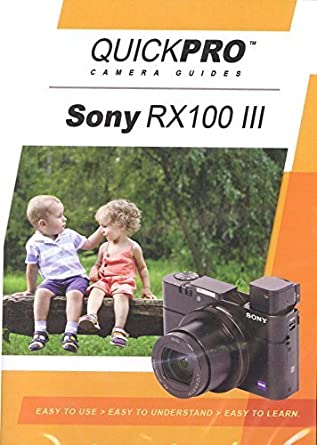Amazon com: Sony RX100 III Instructional DVD by QuickPro