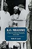 K. O. Mbadiwe: A Nigerian Political Biography, 1915–1990