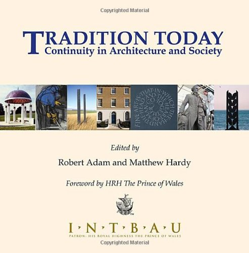 Tradition Today : Continuity in Architecture & Society