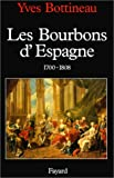 img - for Les Bourbons d'Espagne, 1700-1808 (French Edition) book / textbook / text book