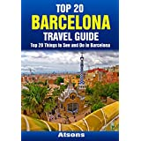 Top 20 Things to See and Do in Barcelona - Top 20 Barcelona Travel Guide (Europe Travel Series)