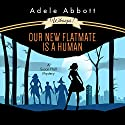 Whoops! Our New Flatmate Is a Human Hörbuch von Adele Abbott Gesprochen von: Janine Haynes
