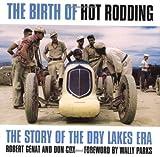 The Birth of Hot Rodding, Robert Genat and Don Cox, 0760313032