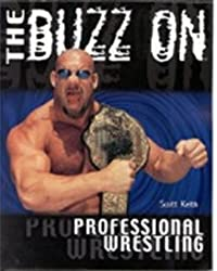 The Buzz on Professional Wrestling