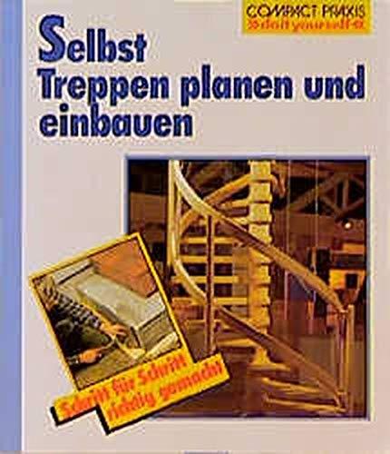 Selbst Treppen planen und einbauen (Compact-Praxis