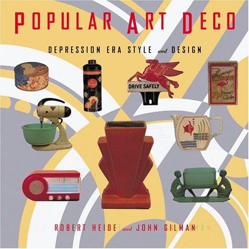 Popular Art Deco: Depression Era Style and Design ()