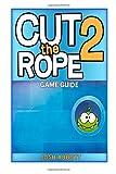 Cut the Rope 2 Game Guide, Josh Abbott, 1494921766