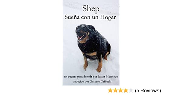 Amazon.com: Shep Sueña Con Un Hogar (Spanish Edition) eBook: Jason Matthews, Gustavo Orihuela: Kindle Store