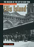 Ellis Island: The Museum of the City of New York (Portraits of America)