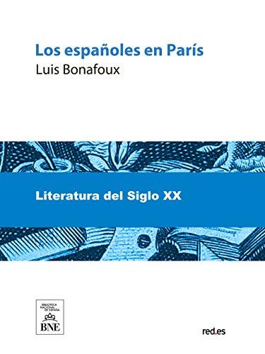 Los españoles en Paris (Spanish Edition)