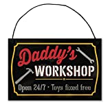 Daddy's Workshop Open 24/7- Toys Fixed Free, SELECT FROM: Dad, Daddy, The Old Man, My Old Man, Da Da, Padre, Pop, Poppy, My HubbyOur Daddy's Workshop Sign is a fun and heart-warming gift for your favorite Dad! Imagine giving the Perfec...