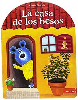 La Casa De Los Besos por Claudia Bielinsky Gratis