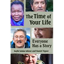 The Time of Your Life - Everyone Has a Story