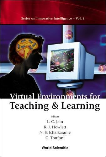 Virtual Environments for Teaching & Learning (Series on Innovative Intelligence)