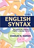 English Syntax : An Outline for Teachers of English Language Learners, Charles H. Hargis, 0398077770