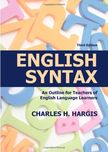 English Syntax: An Outline for Teachers of English Language Learners