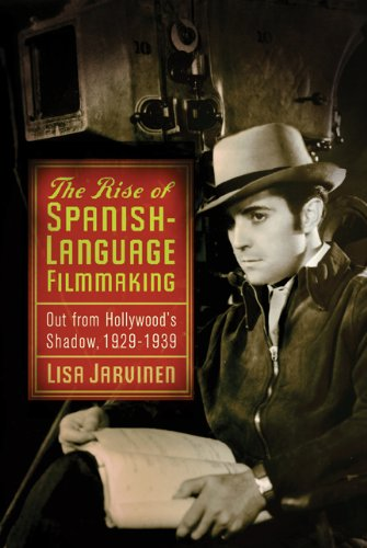 The Rise of Spanish-Language Filmmaking: Out from Hollywood's Shadow, 1929-1939 (Latinidad: Transnational Cultures in the) by Brand: Rutgers University Press
