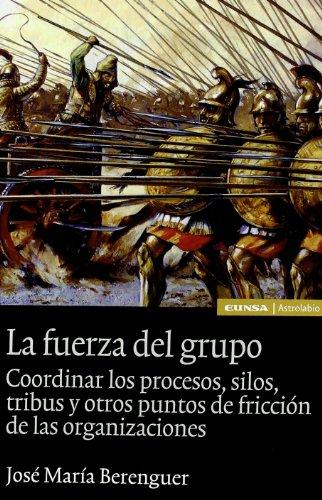La fuerza del grupo: coordinar los procesos, silos, tribus [Apr 12, 2011] Berenguer Peña, José María
