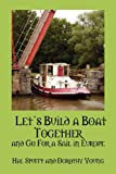 Let's Build a Boat Together and Go for a Sail in Europe