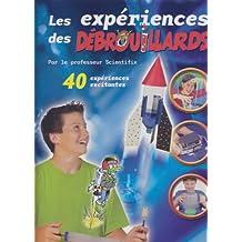 Les Expériences des Débrouillards: 40 Expériences Excitantes