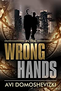 In The Wrong Hands by Avi Domoshevizki ebook deal