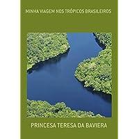 Minha Viagem nos Trópicos Brasileiros
