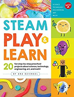 Book Cover: STEAM Play & Learn: 20 fun step-by-step preschool projects about science, technology, engineering, arts, and math!