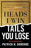 img - for Heads I Win, Tails You Lose: A Financial Strategy to Reignite the American Dream book / textbook / text book