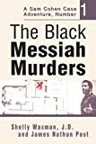 The Black Messiah Murders, Shelly Waxman, J.D. and James Nathan Post, 0595287670