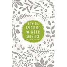 How To Celebrate Winter Solstice