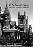 img - for On The Threshold of Splendor: Historic Homes and Families book / textbook / text book