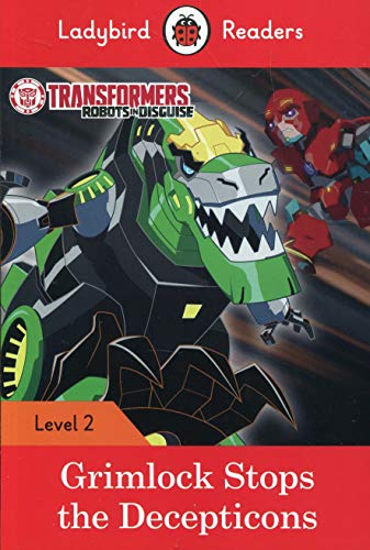 (Transformers: Grimlock Stops the Decepticons - Ladybird Readers Level)