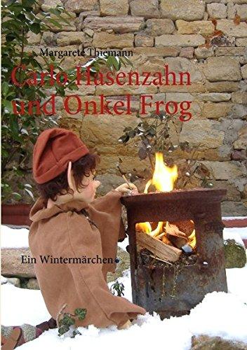 Carlo Hasenzahn und Onkel Frog: Ein Wintermärchen