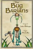 The Bug Barians®, Marty Byk, 0615524923