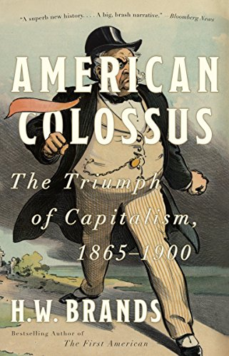 (American Colossus: The Triumph of Capitalism, 1865-1900)