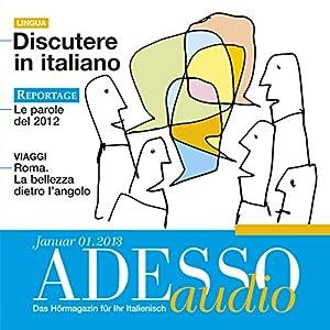 ADESSO audio - Discutere in italiano. 1/2013 Hörbuch