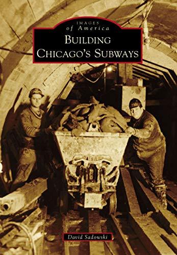 Building Chicago's Subways (Images of America) ()