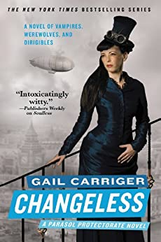 Changeless (Parasol Protectorate Series Book 2) by [Carriger, Gail]