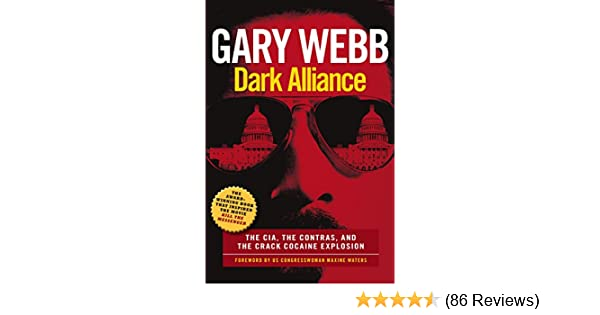 Dark alliance the cia the contras and the cocaine explosion dark alliance the cia the contras and the cocaine explosion kindle edition by gary webb maxine waters politics social sciences kindle ebooks fandeluxe Gallery
