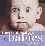 The Truth about Babies, Michael Stanford, 1742376177