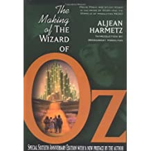 The Making of the Wizard of Oz: Movie Magic and Studio Power in the Prime of MGM by Aljean Harmetz (1998-12-02)