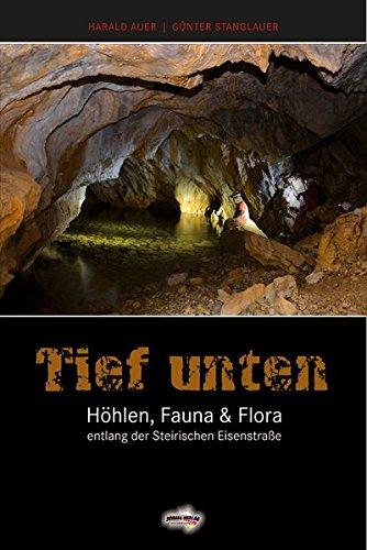 Tief unten: Höhlen, Fauna & Flora entlang der Steirischen Eisenstraße