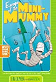 Escape of the Mini-Mummy, Lin Oliver, 1416909591
