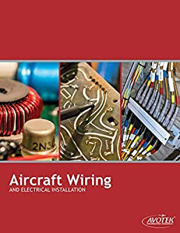 aircraft wiring electrical installation avotek 9781933189079 rh amazon com Aircraft Electrical Systems Aircraft Wire Harness