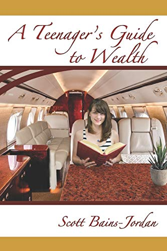 A Teenager's Guide to Wealth