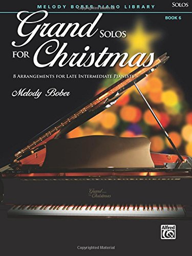 - Grand Solos for Christmas, Bk 6: 7 Arrangements for Late Intermediate Pianists (Grand Solos for Piano)