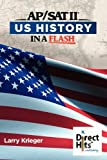 direct hits us history in a flash - Direct Hits US History in a Flash: for the AP and SAT II by Larry Krieger (2011-02-07)